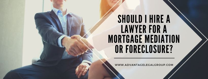 Should I Hire a Lawyer for a Mortgage Mediation or Foreclosure?