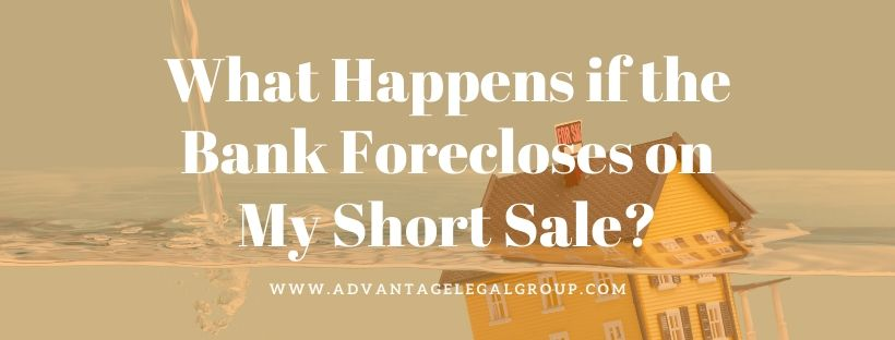 What Happens if the Bank Forecloses on My Short Sale?