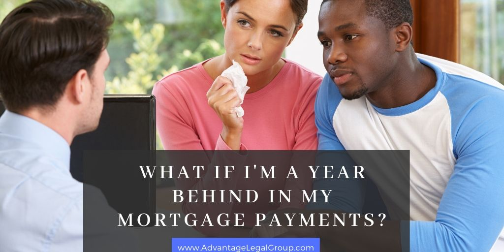 What If I'm a Year Behind in My Mortgage Payments?