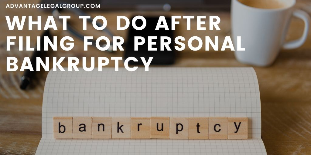 What to Do After Filing for Personal Bankruptcy