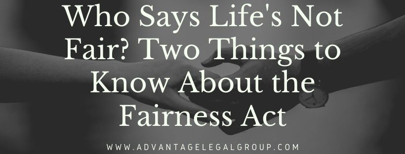 Who Says Life's Not Fair? Two Things to Know About the Fairness Act