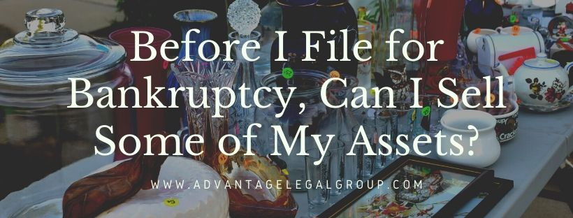 Before I File for Bankruptcy, Can I Sell Some of My Assets?