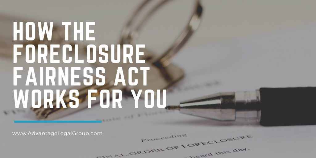 How the Foreclosure Fairness Act Works for You
