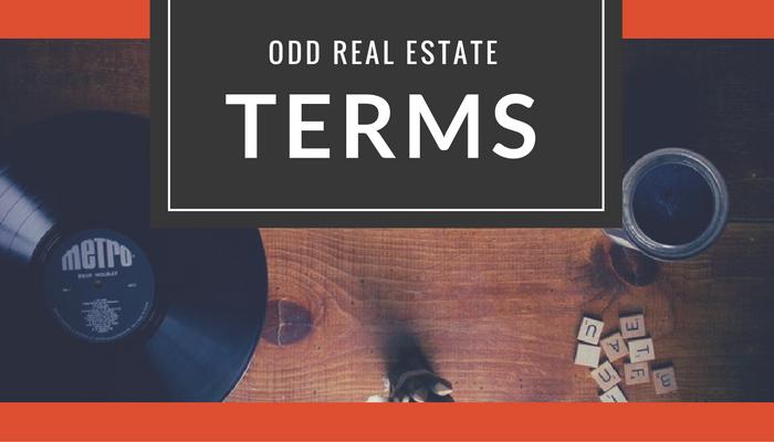 Unique and Strange Real Estate Terms